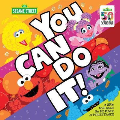 You Can Do It! by Sesame Workshop