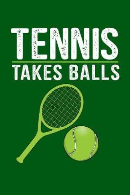 Tennis Takes Balls by Tsexpressive Publishing