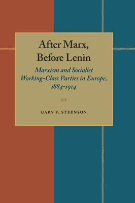 After Marx, Before Lenin by Gary Steenson