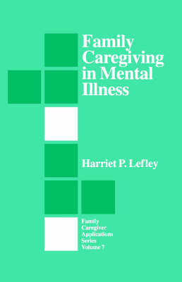 Family Caregiving in Mental Illness by Harriet P. Lefley image