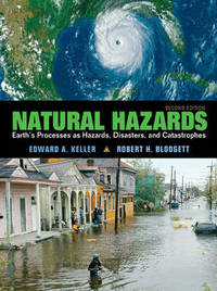 Natural Hazards: Earth's Processes as Hazards, Disasters and Catastrophes by Edward A Keller image