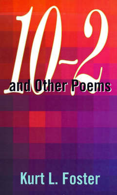 10-2 and Other Poems by Kurt L. Foster image