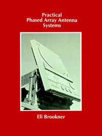 Practical Phased Array Antenna Systems by Eli Brookner