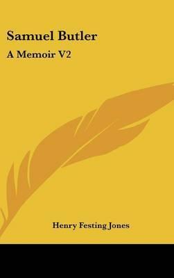 Samuel Butler: A Memoir V2 by Henry Festing Jones image