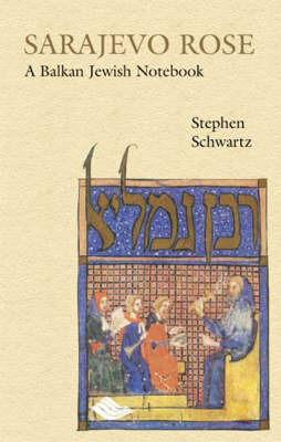 Sarajevo Rose by Stephen Schwartz