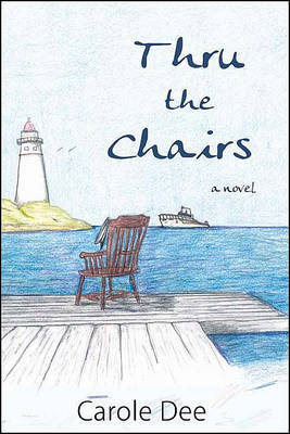 Thru the Chairs by Carole Dee