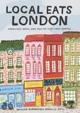 Local Eats London: Bangers and Mash, Pasties, Jaffa Cake and Other London Favorites by Natasha McGuinness