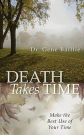 Death Takes Time by Gene Baillie