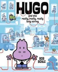 Hugo and the Really, Really, Really Long String by Bob Boyle image