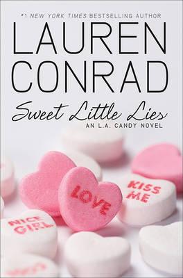 Sweet Little Lies: An L.A. Candy Novel by Lauren Conrad