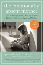 Emotionally Absent Mother by Jasmin Lee Cori