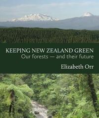 Keeping New Zealand Green by Elizabeth Orr image