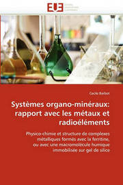 Systemes Organo-Mineraux: Rapport Avec Les Metaux Et Radioelements by Cecile Barbot