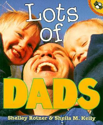 Lots of Dads by Shelley Rotner