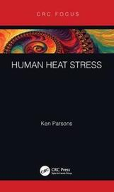 Human Heat Stress by Kenneth Christopher Parsons