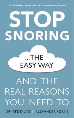 Stop Snoring The Easy Way by Mike Dilkes