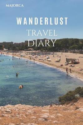 Majorca Wanderlust Travel Diary by Wanderlust Press