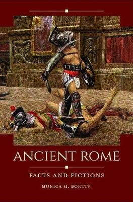 Ancient Rome by Monica M. Bontty