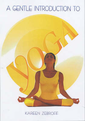 A Gentle Introduction to Yoga by Kareen Zebroff image