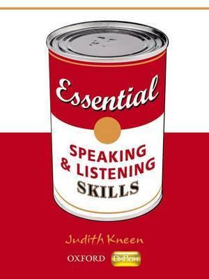 Essential Skills: Essential Speaking and Listening Skills by Judith Kneen