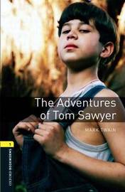 Oxford Bookworms Library: Level 1:: The Adventures of Tom Sawyer by Mark Twain )