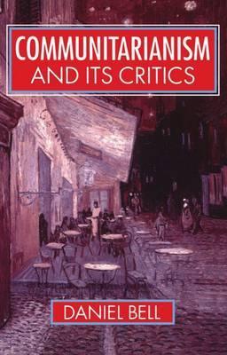Communitarianism and its Critics by Daniel Bell