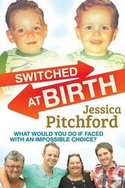 Switched at birth by Jessica Pitchford
