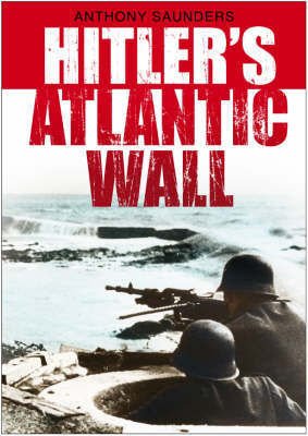 Hitler's Atlantic Wall by Anthony Saunders image