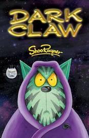 Dark Claw by Shoo Rayner