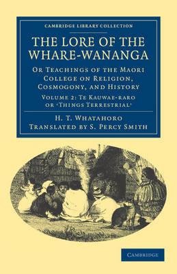 The Lore of the Whare-wananga by H. T. Whatahoro