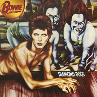 Diamond Dogs 2016 Remastered Version by David Bowie