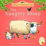 The Naughty Sheep (Mini Farmyard Tales) by Heather Amery