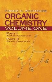 Organic Chemistry: v. 1 by Frank Whitmore