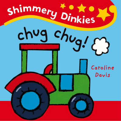 Chug-Chug! by Caroline Davis