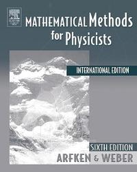 Mathematical Methods For Physicists International Student Edition by George B Arfken