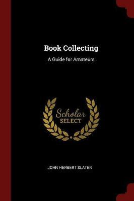 Book Collecting by John Herbert Slater image
