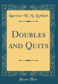 Doubles and Quits (Classic Reprint) by Laurence W. M. Lockhart image