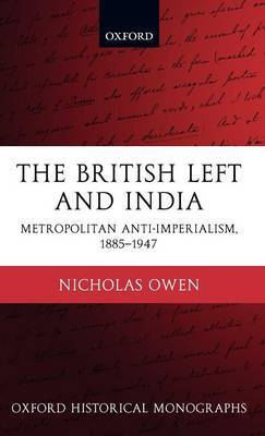The British Left and India by Nicholas Owen image