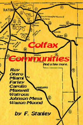 Colfax Communities (Northern New Mexico) by F. Stanley