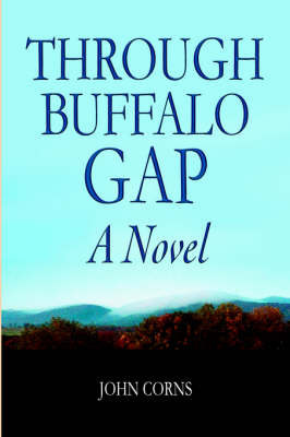 Through Buffalo Gap by John Corns