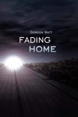 Fading Home by Gordon Watt