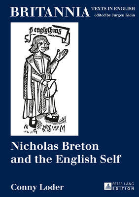 Nicholas Breton and the English Self by Conny Loder