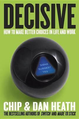 Decisive by Chip Heath