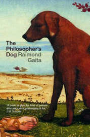 The Philosopher's Dog by Raimond Gaita image