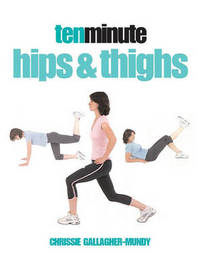 Ten Minute Hips and Thighs by Chrissie Gallagher-Mundy image