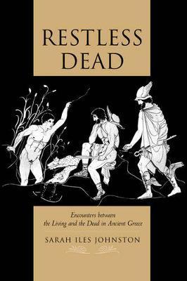 Restless Dead by Sarah Iles Johnston