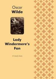 Lady Windermere's Fan a Play (Comedy) by Oscar Wilde image