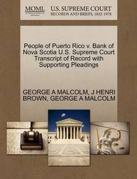 People of Puerto Rico V. Bank of Nova Scotia U.S. Supreme Court Transcript of Record with Supporting Pleadings by George A Malcolm