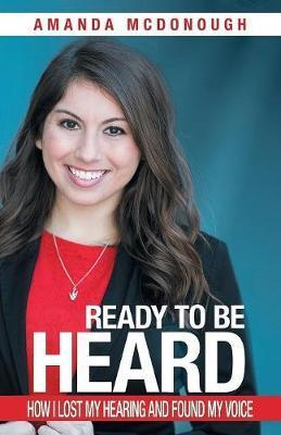 Ready to Be Heard by Amanda McDonough