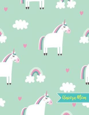 Unicorn Mom by Mariyah Ayers